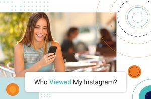 اینستاگرام :چگونه متوجه شویم چه کسی از پروفایل اینستاگرام بازدید کرده؟